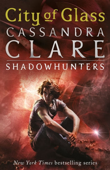 The Mortal Instruments 3: City of Glass ebook by Cassandra Clare