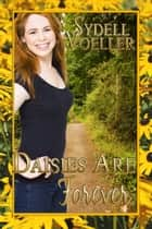 Daisies are Forever ebook by Sydell I. Voeller