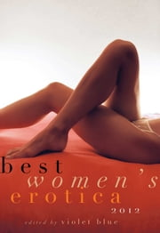 Best Women's Erotica 2012 ebook by Violet Blue