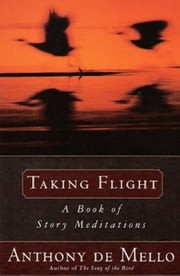 Taking Flight ebook by Anthony De Mello