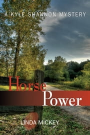 Horse Power: A Kyle Shannon Mystery ebook by Linda Mickey