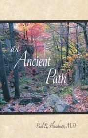 An Ancient Path - Talks on Vipassana Meditation as Taught by S.N. Goenka ebook by Paul R Fleischman, MD