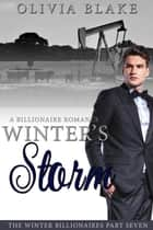 Winter's Storm: A Billionaire Romance ebook by Olivia Blake