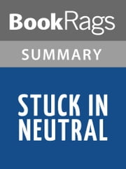 Stuck in Neutral by Terry Trueman Summary & Study Guide ebook by BookRags