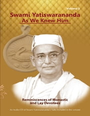 Swami Yatiswarananda As We Knew Him - Reminiscences of Monastic and Lay Devotees Volume Two ebook by Swami Atmashraddhananda
