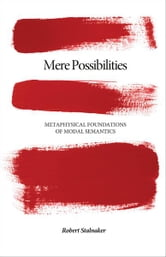 Mere Possibilities - Metaphysical Foundations of Modal Semantics ebook by Robert Stalnaker