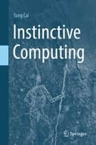 Instinctive Computing ebook by Yang Cai