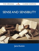 Sense and Sensibility - The Original Classic Edition ebook by Austen Jane