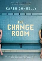 The Change Room ebook by Karen Connelly