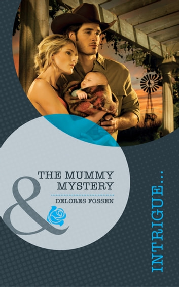 The Mummy Mystery (The Mommy Mystery) (Mills & Boon Intrigue) 電子書 by Delores Fossen