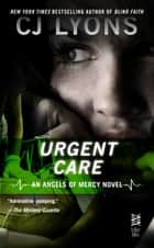 Urgent Care ebook by CJ Lyons