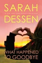 What Happened to Goodbye ekitaplar by Sarah Dessen