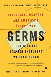 Germs - Biological Weapons and America's Secret War ebook by Judith Miller, William J Broad, Stephen Engelberg