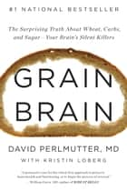 Grain Brain ebook by David Perlmutter,Kristin Loberg