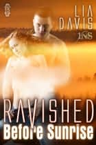Ravished Before Sunrise ebook by Lia Davis