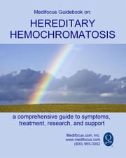 Medifocus Guidebook On: Hereditary Hemochromatosis ebook by Elliot Jacob PhD. (Editor)
