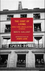The Cost of Living - Early and Uncollected Stories ebook by Mavis Gallant,Jhumpa Lahiri