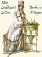 Miss Lockharte's Letters ebook by Barbara Metzger