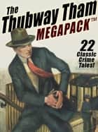 The Thubway Tham MEGAPACK ® ebook by Johnston McCulley