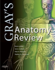 Gray's Anatomy Review ebook by Marios Loukas,Stephen W. Carmichael,Gene L. Colborn,Peter H. Abrahams,R. Shane Tubbs