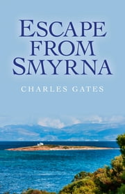 Escape from Smyrna ebook by Charles Gates