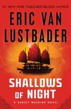 Shallows of Night ebook by Eric Van Lustbader