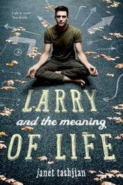 Larry and the Meaning of Life ebook by Janet Tashjian