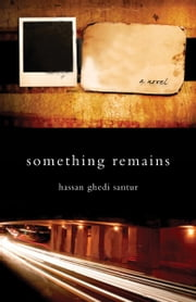 Something Remains ebook by Hassan Ghedi Santur