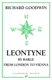 Leontyne - By Barge from London to Vienna ebook by Richard Goodwin