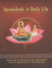 Upanishads In Daily Life ebook by Swami Atmashraddhananda