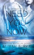 Need You Now ebook by Aliyah Burke