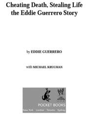 Cheating Death, Stealing Life - The Eddie Guerrero Story ebook by Eddie Guerrero,Michael Krugman