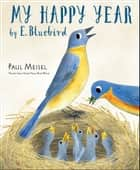 My Happy Year by E.Bluebird ebook by Paul Meisel