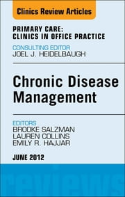 Chronic Disease Management, An Issue of Primary Care Clinics in Office Practice ebook by Brooke Salzman,Lauren Collins,Emily R Hajjar