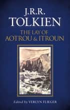 The Lay of Aotrou and Itroun ebook by