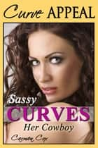 Sassy Curves - Her Cowboy ebook by Carmen Cox
