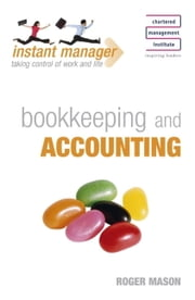 Instant Manager: Bookkeeping and Accounting ebook by Roger Mason