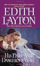 His Dark and Dangerous Ways ebook by Edith Layton