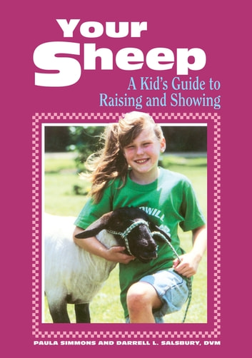 Your Sheep - A Kid's Guide to Raising and Showing ebook by Paula Simmons,Darrell L. Salsbury