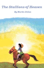 The Stallions of Heaven ebook by Martin Dolan