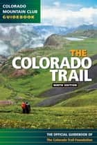 The Colorado Trail ebook by Colorado Trail Foundation