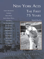 New York Aces: - The First 75 Years ebook by Mark Rucker