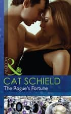 The Rogue's Fortune (Mills & Boon Modern) (The Highest Bidder, Book 5) ebook by Cat Schield