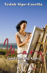 Mary (And The Bag Lady) ebook by Vedah Sipe-Casella