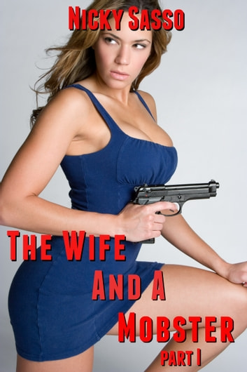 The Wife And A Mobster ebook by Nicky Sasso
