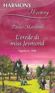 L'erede di Miss Jesmond ebook by Paula Marshall