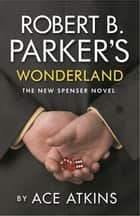 Robert B. Parker's Wonderland ekitaplar by Ace Atkins