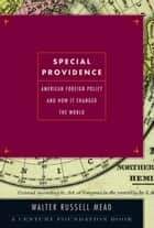 Special Providence ebook by Walter Russell Mead