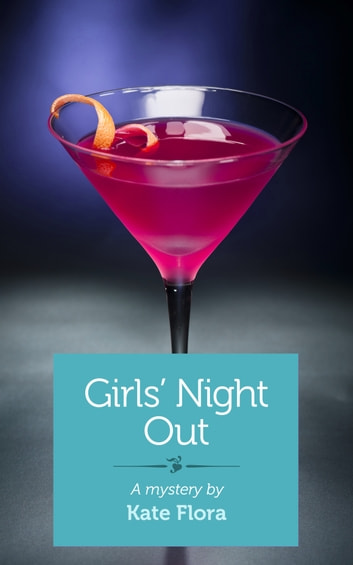 Girls' Night Out - A mystery ebook by Kate Flora