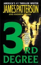 3rd Degree ebook by James Patterson, Andrew Gross
